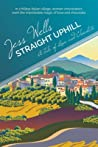 Straight Uphill by Jess Wells