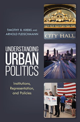 Understanding Urban Politics: Institutions, Representation, and Policies