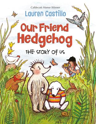 Our Friend Hedgehog by Lauren Castillo