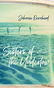 Sisters of the Undertow: A Novel