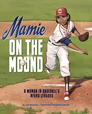 Mamie on the Mound by Leah Henderson