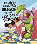 Do Not Bring Your Dragon to the Last Day of School