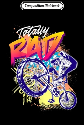 Composition Notebook: Totally Rad 80s BMX Bike Boys Journal/Notebook Blank Lined Ruled 6x9 100 Pages