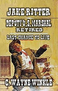 Last Chance To Live (Deputy U.S. Marshal Jake Ritter #1)