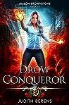 Drow Conqueror: An Urban Fantasy Action Adventure (Alison Brownstone Book 14)