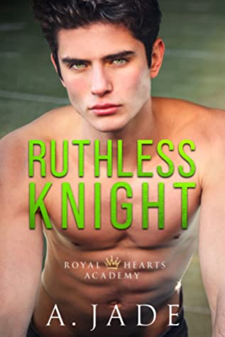 Ruthless Knight (Royal Hearts Academy, #2)