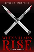 When Villains Rise (Market of Monsters, #3)