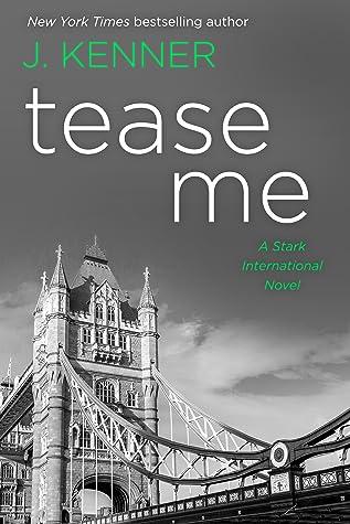 Tease Me (Stark International Trilogy #5)