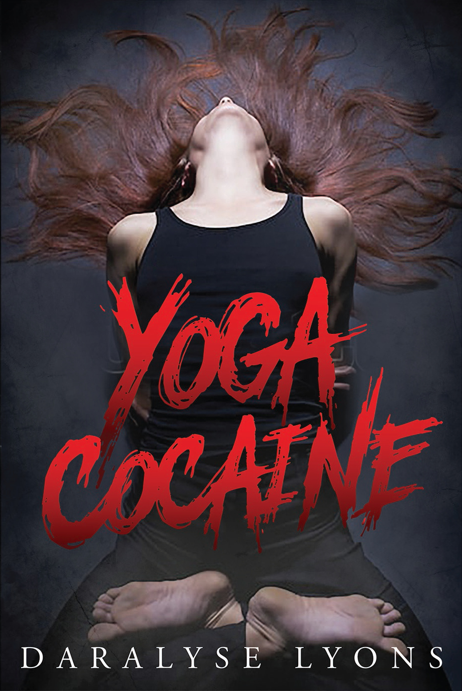 Yoga Cocaine by Daralyse Lyons
