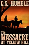 The Massacre at Yellow Hill (The Survivors' Trilogy - Book 1)
