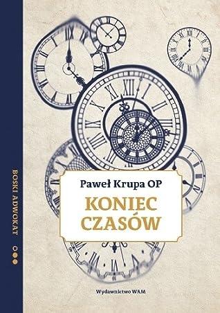 Koniec czasów. Boski adwokat by Paweł Krupa