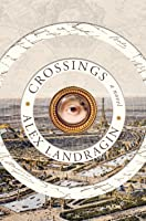 Crossings: A Novel