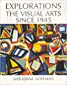 Explorations: The Visual Arts Since 1945