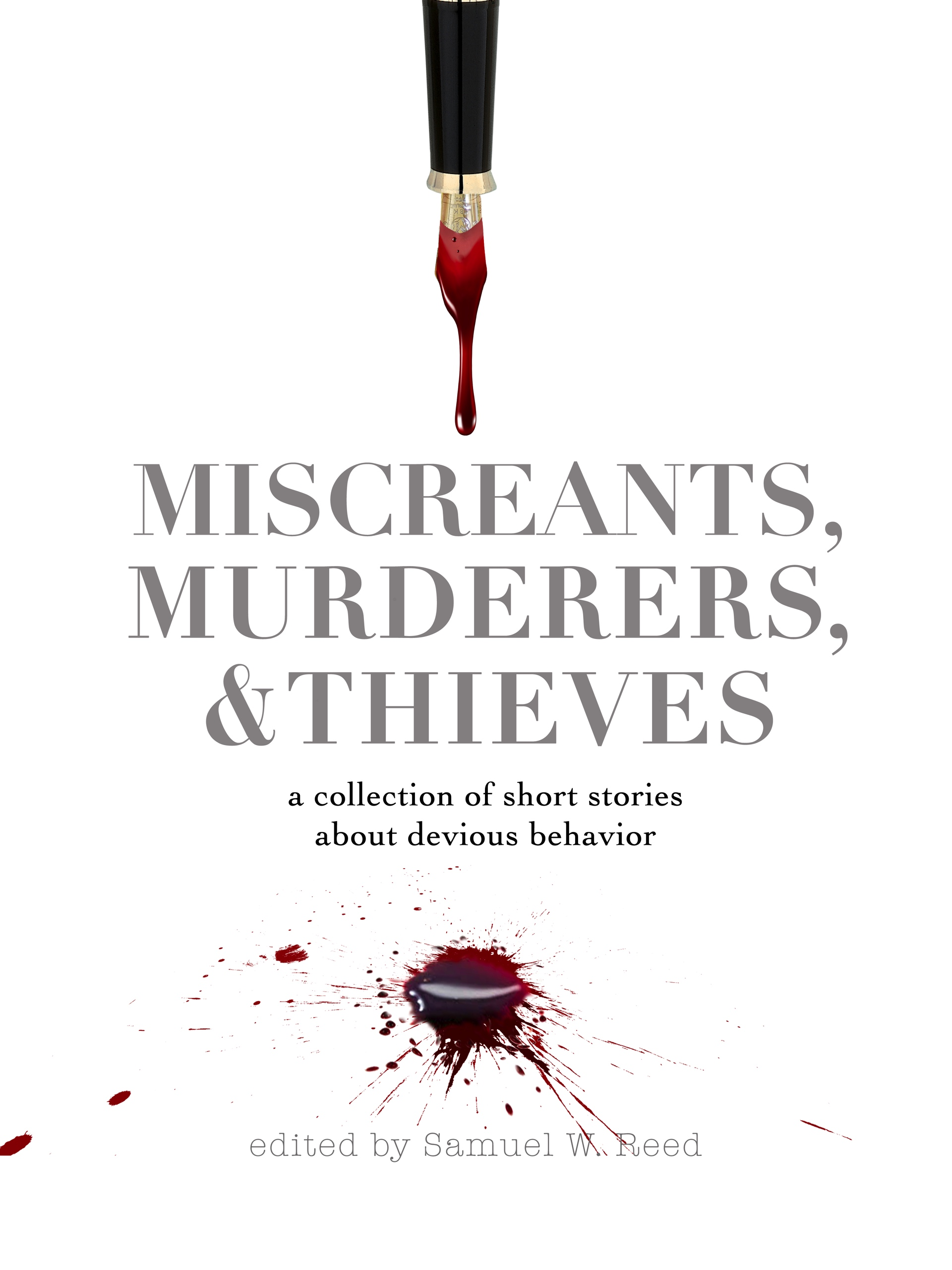 Miscreants, Murderers, and Thieves