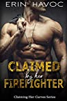 Claimed by Her Firefighter (Claiming Her Curves #3)