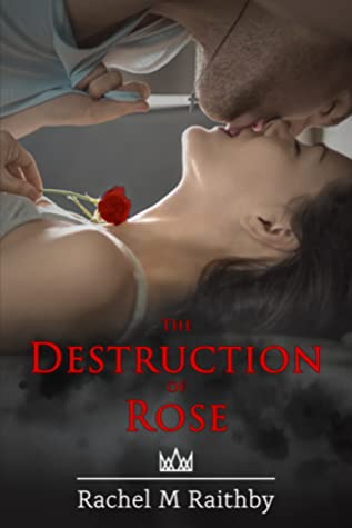 The Destruction of Rose (Albany Nightingale Duet, #1)