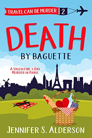 Death by Baguette (Travel Can Be Murder Cozy Mystery Series #2)