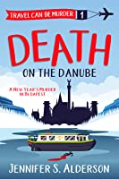 Death on the Danube: A New Year's Murder in Budapest (Travel Can Be Murder Cozy Mystery Series Book 1)