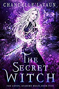 The Secret Witch (The Coven: Academy Magic #5)
