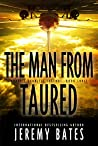 The Man From Taured: A breakneck mystery-thriller (World's Scariest Legends Book 3)