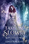 Take Me Slowly (Forever in Their Thrall, #1)