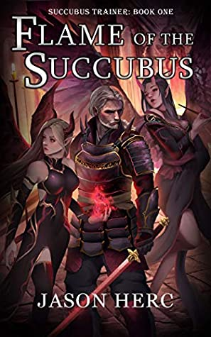 Flame of the Succubus: A cultivation dark fantasy (Succubus Trainer Book 1)