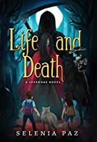 Life and Death (Leyendas)