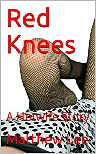 Red Knees: A Hotwife Story