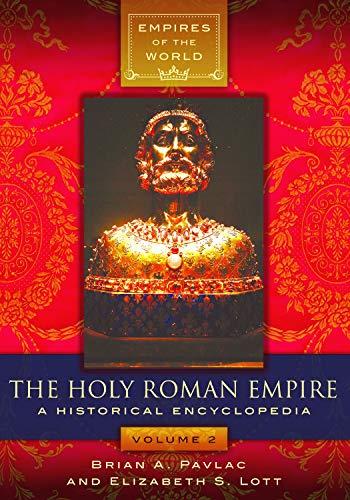 The Roman Empire A Historical Encyclopedia [2 Volumes]