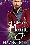 Mistletoe Magic (Meant to Be #1; Love for the Holidays #2)