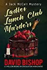 Ladies Lunch Club Murders, a Jack McCall Mystery