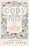 Cody and the Christmas Tree: a Christmas Ghost Story of Love, Loss, and Play-Doh