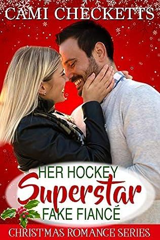 Her Hockey Superstar Fake Fiancé by Cami Checketts