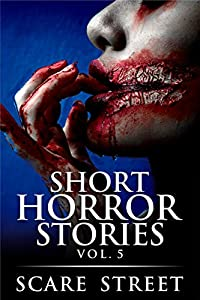 Short Horror Stories Vol. 5 (Supernatural Suspense Collection, #5)