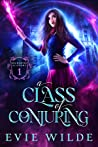 A Class of Conjuring (Enchanted Academy, #1)
