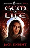 Gem of Life (Dragon Fire Prophecy, #4)