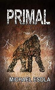 Primal: A Prehistoric Thriller (Bick Downs Book 3)