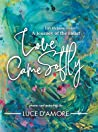 Love Came Softly by Luce D'Amore