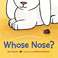 Whose Nose? (Whose are These?)