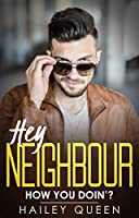 Hey Neighbour: An Enemies to Lovers Romantic Comedy