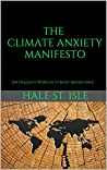 The Climate Anxiety Manifesto: An Exquisite Work of Utmost Importance