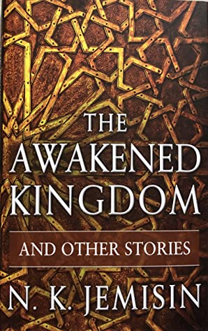 The Awakened Kingdom and Other Stories (The Inheritance Trilogy, #0.5, 1.5, 2.5, 3.5)