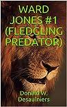 WARD JONES #1 (FLEDGLING PREDATOR)