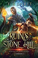 Ruins on Stone Hill (Heroes of Ravenford, #1)