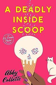 A Deadly Inside Scoop (An Ice Cream Parlor Mystery #1)