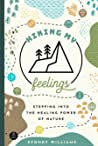 Hiking My Feelings: Stepping into the Healing Power of Nature