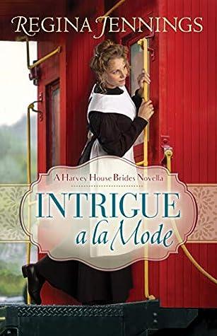 Intrigue a la Mode (Harvey House Brides)