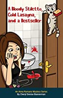A Bloody Stiletto, Cold Lasagna, and a Bestseller: An Anna Romano Mystery Series