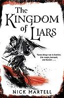 The Kingdom of Liars (The Legacy of the Mercenary King, #1)