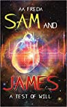 Sam and James A Test of Will